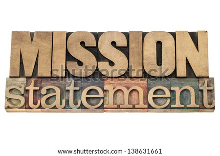 mission statement - business concept - isolated text in letterpress wood type printing blocks - stock photo