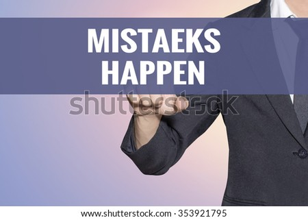 Mistaeks Happen word Business man touch on virtual screen soft sweet vintage background - stock photo