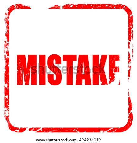 mistake, red rubber stamp with grunge edges - stock photo