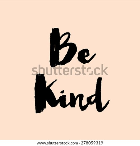 Download Be Kind Lettering Stock Images, Royalty-Free Images ...