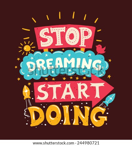 "Modern flat design hipster illustration with phrase ""Stop dreaming, start doing"" - stock photo"