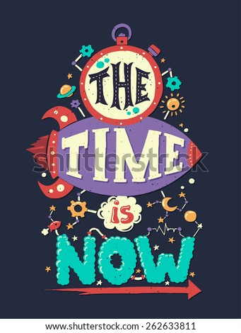 Modern flat design hipster illustration with phrase The Time Is Now - stock photo