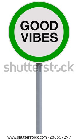 Modified one way sign indicating Good Vibes