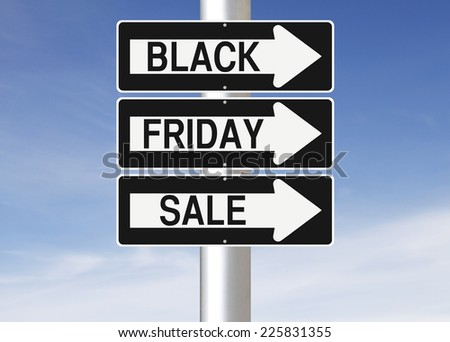 Modified one way signs indicating Black Friday Sale