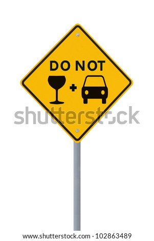 Modified road sign highlighting the danger of drinking and driving (on white background) - stock photo
