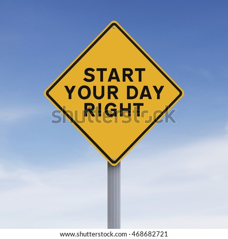 Modified road sign indicating Start Your day Right
