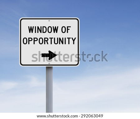 Modified sign indicating Window of Opportunity