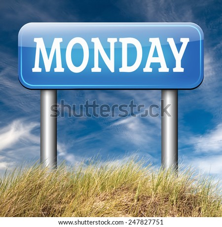Monday sign event calendar or meeting schedule