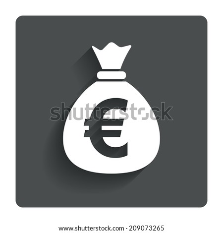 Money bag sign icon. Euro EUR currency symbol. Gray flat button with shadow. Modern UI website navigation.
