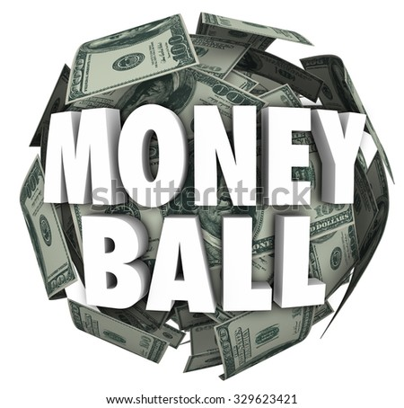 Money Ball words in 3d letters on a sphere of hundred dollar bills to illustrate statistics in sports and betting or gambling in a fantasy team league - stock photo