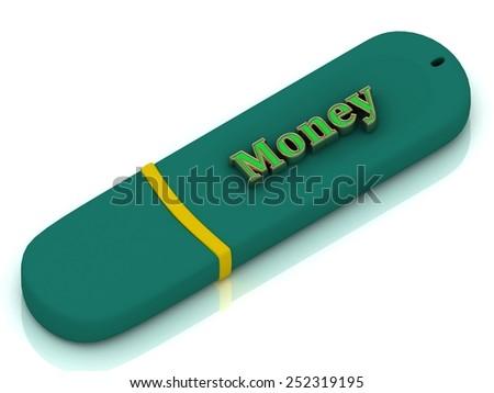 Money - inscription bright volume letter on green USB flash drive on white background - stock photo
