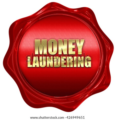 money laundering, 3D rendering, a red wax seal - stock photo