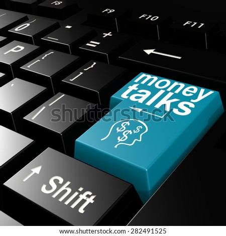Money talks word on the blue enter keyboard image with hi-res rendered artwork that could be used for any graphic design. - stock photo