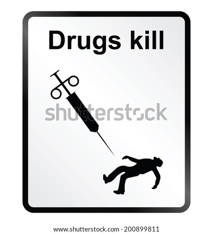 Monochrome drugs kill public information sign isolated on white background - stock photo