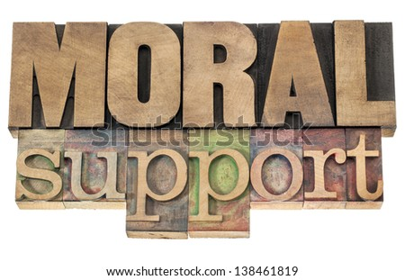 moral support - isolated text in letterpress wood type printing blocks