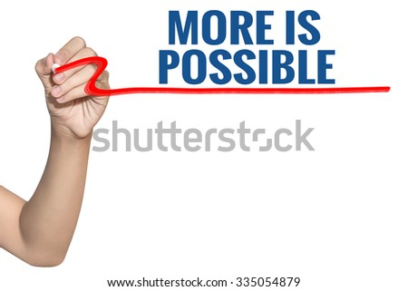 More Is Possible word write on white background by woman hand holding highlighter pen - stock photo