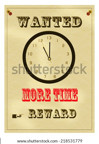 More time wanted poster. Office humour, humor. Thirteen hours on the clock. - stock photo