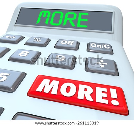 More word on a cacluator red button and digital display to add up additional savings, money, income, earnings or other numbers in accounting or budgeting - stock photo