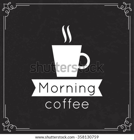 Morning Coffee label. Tag with  coffee cup, aroma and ribbon.  Old vintage frame with sticker for menu, restaurant, cafe, bar, coffeehouse. black white - stock photo