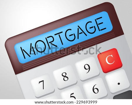 Mortgage Calculator Meaning Home Loan And Repayments - stock photo