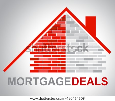 Mortgage Deals Indicating Home Loan And Money - stock photo