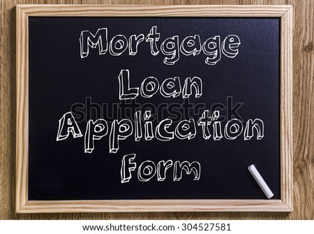 Mortgage Loan Application Form - New chalkboard with outlined text - on wood
