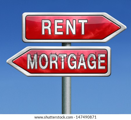 mortgage or renting buy or rent house  - stock photo