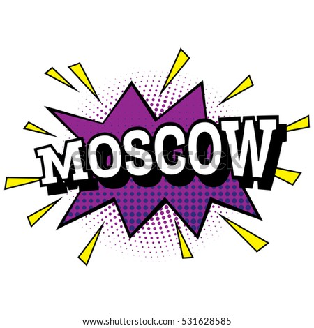 Moscow. Comic Text in Pop Art Style.