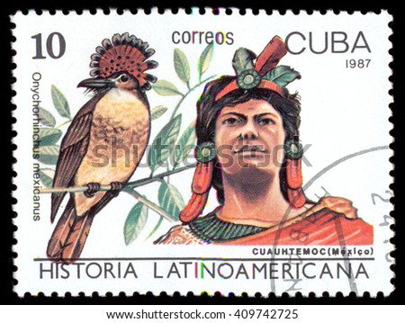MOSCOW, March 29, 2016: CUBA - CIRCA 1987: The postal stamp printed in CUBA shows Cuauhtemoc (Mexico) and Onychorhinchus mexicanus, series History of Latin America, circa 1987 - stock photo