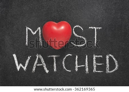 most watched phrase handwritten on blackboard with heart symbol instead of O