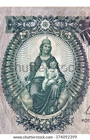 Mother of God for the image of an old Hungarian banknotes, macro picture
