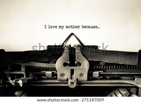 Mother's Day. I love my mother message on a vintage typewriter  - stock photo