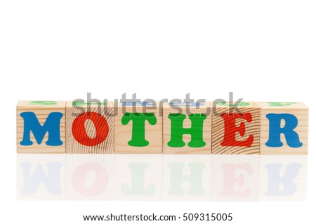 Mother word formed by colorful wooden alphabet blocks, isolated on white background