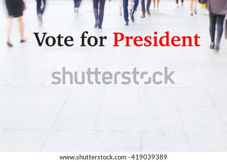 motion blur crowd walking, vote for president, election concept - stock photo