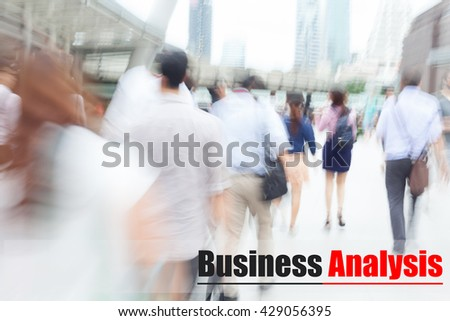 motion blur people walking to work, business analysis, business management concept