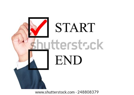 motivation choose start is better solution for success by businessman tick box on white background