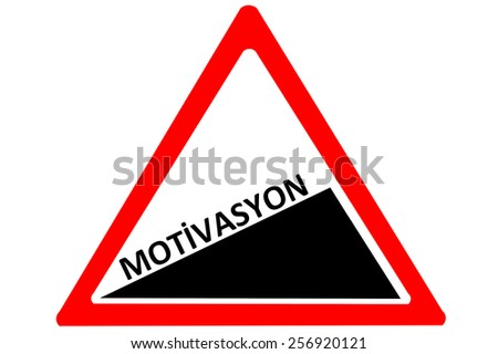 Motivation increasing Turkish motivasyon warning road sign isolated on white background - stock photo