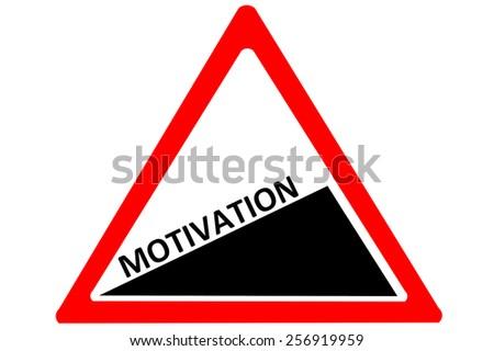Motivation increasing warning road sign isolated on white background - stock photo