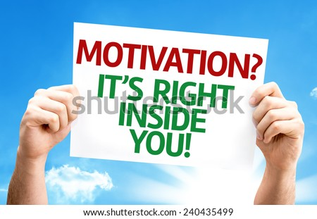 Motivation? Its Right Inside You! card with a beautiful day - stock photo