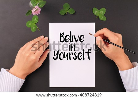 Motivation words  Belive in yourself. Inspirational quotation. Success, Self development, Grow, Life, Happiness concept - stock photo