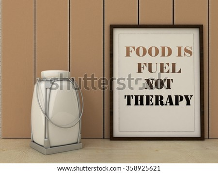 Motivation words Food is Fuel not Therapy. Healthy eating, Lifestyle, Self development, Working on myself, change,  concept. Inspirational quote. Home decor wall art.  - stock photo