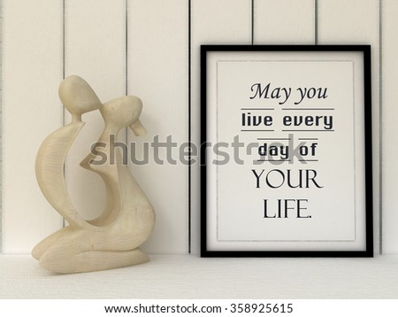 Motivation words May you live every day of your life . Success, Self development, change, life, happiness concept. Inspirational quote. Home decor wall art. Scandinavian style  - stock photo