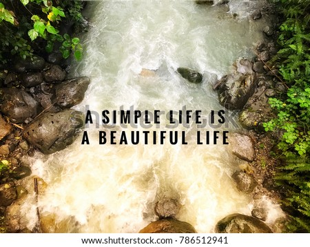 Motivational And Inspirational Quotes   A Simple Life Is A Beautiful Life.  With Vintage Styled