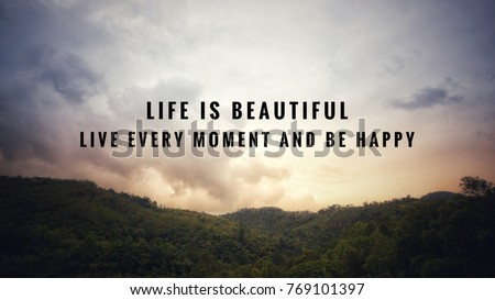 Charming Motivational And Inspirational Quotes   Life Is Beautiful. Live Every  Moment And Be Happy.