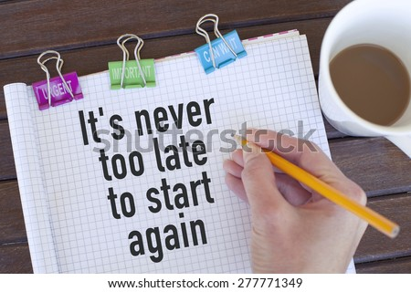 Motivational Business Phrase Note / It is never too late to start again - stock photo
