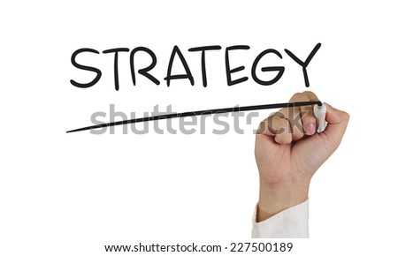 Motivational concept image of a hand holding marker and write Strategy isolated on white - stock photo