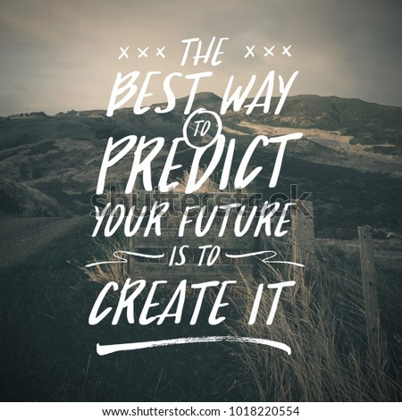 Motivational Quote Best Way To Predict Your Future Is To Create It On  Nature Abstract Background