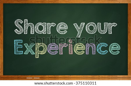 "Motivational quote ""Share Your Experience"" written on chalkboard - stock photo"