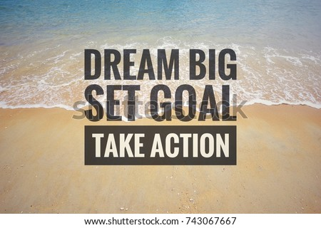 motivational quotes dream big set goal stock photo edit now