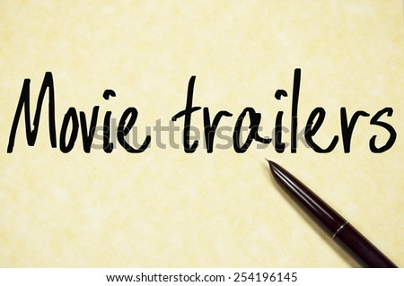 movie trailers text write on paper  - stock photo
